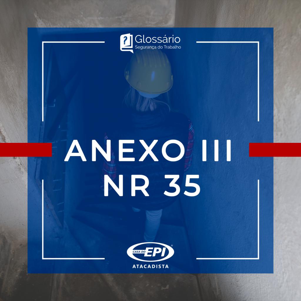 Glossário ST  Anexo III da NR 35 — Casa do EPI 84b46d6083